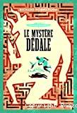 Le mystère Dédale