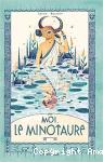 Moi le Minotaure