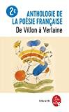 Anthologie de la poésie française de Villon à Verlaine