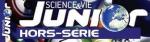 Science & vie junior. Hors série