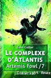 Artemis Fowl. 7 : Le complexe d'Atlantis