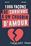 100 façons de survivre à un chagrin d'amour